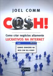 CASH - COMO CRIAR NEGOCIOS ALTAMENTE LUCRATIVOS NA INTERNET