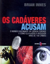 CADAVERES ACUSAM, OS - O MUNDO FASCINANTE DA CIENCIA...