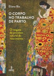 O CORPO NO TRABALHO DE PARTO