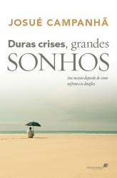 DURAS CRISES GRANDES SONHOS