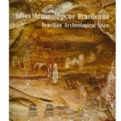 SITIOS ARQUEOLOGICOS BRASILEIROS - BRAZILIAN ARCHEOLOGICAL SITES