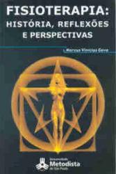 FISIOTERAPIA - HISTORIA REFLEXOES E PERSPECTIVAS