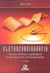 ELETROCARDIOGRAFIA - EXAMES NORMAIS E PATOLOGICOS...