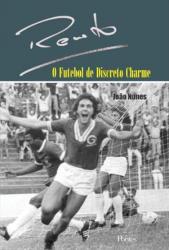 RENATO - O FUTEBOL DE DISCRETO CHARME