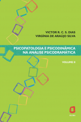 PSICOPATOLOGIA E PSICODINÂMICA NA ANÁLISE PSICODRAMÁTICA - VOLUME II