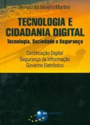 TECNOLOGIA E CIDADANIA DIGITAL - TECNOLOGIA, SOCIEDADE E SEGURANCA