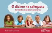 DIZIMO NA CATEQUESE, O