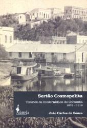 SERTAO COSMOPOLITA - TENSOES DA MODERNIDADE DE CORUMBA