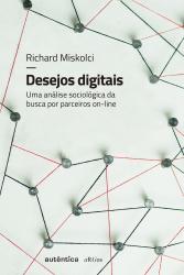 DESEJOS DIGITAIS - Uma análise sociológica da busca por parceiros on line