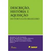 DESCRIÇÃO HISTÓRIA E AQUISIÇÃO DO PORTUGUÊS BRASILEIRO