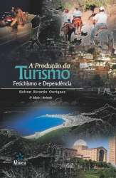 PRODUÇÃO DO TURISMO, A - FETICHISMO E DEPENDÊNCIA