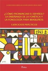 COMO PRONUNCIAR EL ESPANOL? - LA ENSENANZA DE LA FONETICA Y LA FONOLOGIA PARA BRASILENOS