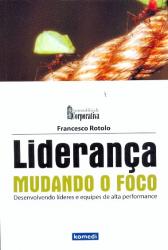 LIDERANCA MUDANDO O FOCO - DESENVOLVENDO LIDERES E...