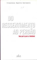 DO RESSENTIMENTO AO PERDAO - 1