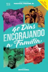 40 DIAS ENCORAJANDO A FAMILIA