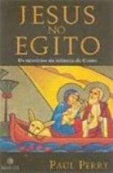 JESUS NO EGITO - A VIAGEM DA SAGRADA FAMILIA