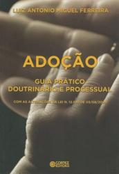 ADOCAO - GUIA PRATICO DOUTRINARIO E PROCESSUAL