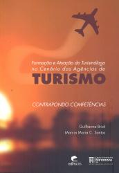 FORMACAO E ATUACAO DO TURISMOLOGO NO CENARIO DAS AGENCIAS DE TURISMO