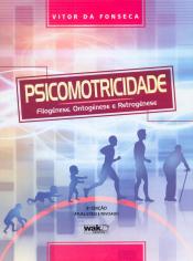 PSICOMOTRICIDADE - FILOGENESE ONTOGENESE E RETROGENESE