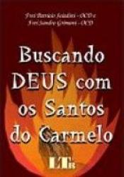 BUSCANDO DEUS COM OS SANTOS DO CARMELO