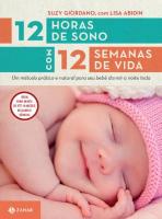 12 HORAS DE SONO COM 12 SEMANAS DE VIDA - UM MÉTODO PRÁTICO E NATURAL PARA SEU FILHO DORMIR A NOITE TODA