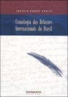 CRONOLOGIA DAS RELACOES INTERNACIONAIS DO BRASIL