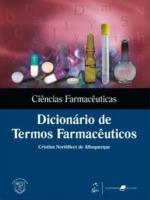 CIÊNCIAS FARMACÊUTICAS - DICIONÁRIO DE TERMOS FARMACÊUTICOS