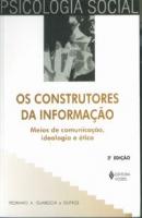 CONSTRUTORES DA INFORMAÇÃO - MEIOS DE COMUNICAÇÃO, IDEOLOGIA E ÉTICA
