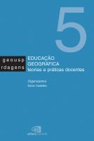 EDUCAÇÃO GEOGRÁFICA - TEORIAS E PRÁTICAS DOCENTES