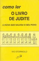 COMO LER O LIVRO DE JUDITE - A VIÚVA QUE SALVOU SEU POVO