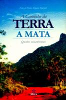 CAMINHO DA TERRA A MATA, A -  QUESTOES SOCIOAMBIENTAIS DA MATA ATLANTICA,