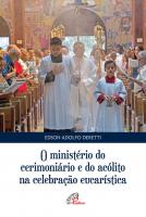 MINISTERIO DO CERIMONIARIO E DO ACOLITO NA CELEBRACAO EUCARISTICA
