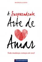 A SURPREENDENTE ARTE DE AMAR