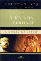 GUERRAS DAS COROAS, A - A RAINHA LIBERDADE