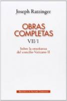 OBRAS COMPLETAS DE JOSEPH RATZINGER  VII/1 - SOBRE LA ENSENANZA DEL CONC - 1
