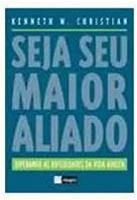 SEJA SEU MAIOR ALIADO - SUPERANDO AS DIFICULDADES...