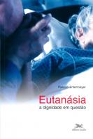 EUTANÁSIA - A DIGNIDADE EM QUESTÃO