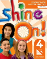 SHINE ON! 4 SB WITH ONLINE EXTRA PRACTICE - 1ST ED