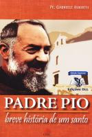 PADRE PIO - BREVE HISTÓRIA DE UM SANTO