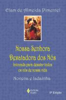 NOSSA SENHORA DESATADORA DOS NÓS - INVOCADA PARA DESATAR TODOS OS NÓS DE NOSSA VIDA - NOVENA E LADAINHA