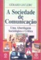 SOCIEDADE DE COMUNICACAO - UMA ABORDAGEM SOCIOLOGICA E.