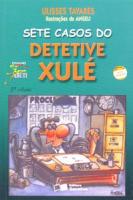 SETE CASOS DO DETETIVE XULÉ