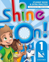 SHINE ON! 1 SB WITH ONLINE EXTRA PRACTICE - 1ST ED