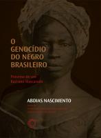 O GENOCÍDIO DO NEGRO BRASILEIRO - PROCESSO DE UM RACISMO MASCARADO