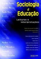 SOCIOLOGIA E EDUCACAO - LEITURAS E INTERPRETACOES