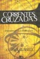 CORRENTES CRUZADAS - INTERACOES ENTRE A CIENCIA E A FE