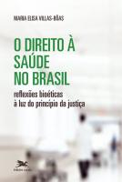 O DIREITO À SAÚDE NO BRASIL - REFLEXÕES BIOÉTICAS À LUZ DO PRINCÍPIO DA JUSTIÇA