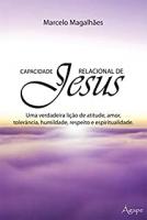 CAPACIDADE RELACIONAL DE JESUS - UMA VERDADEIRA LICAO DE ATITUDE , AMOR