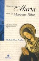 MENSAGENS DE MARIA PARA OS MOMENTOS FELIZES