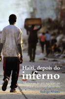 HAITI, DEPOIS DO INFERNO - MEMÓRIAS DE UM REPÓRTER NO MAIOR TERREMOTO DO SÉCULO